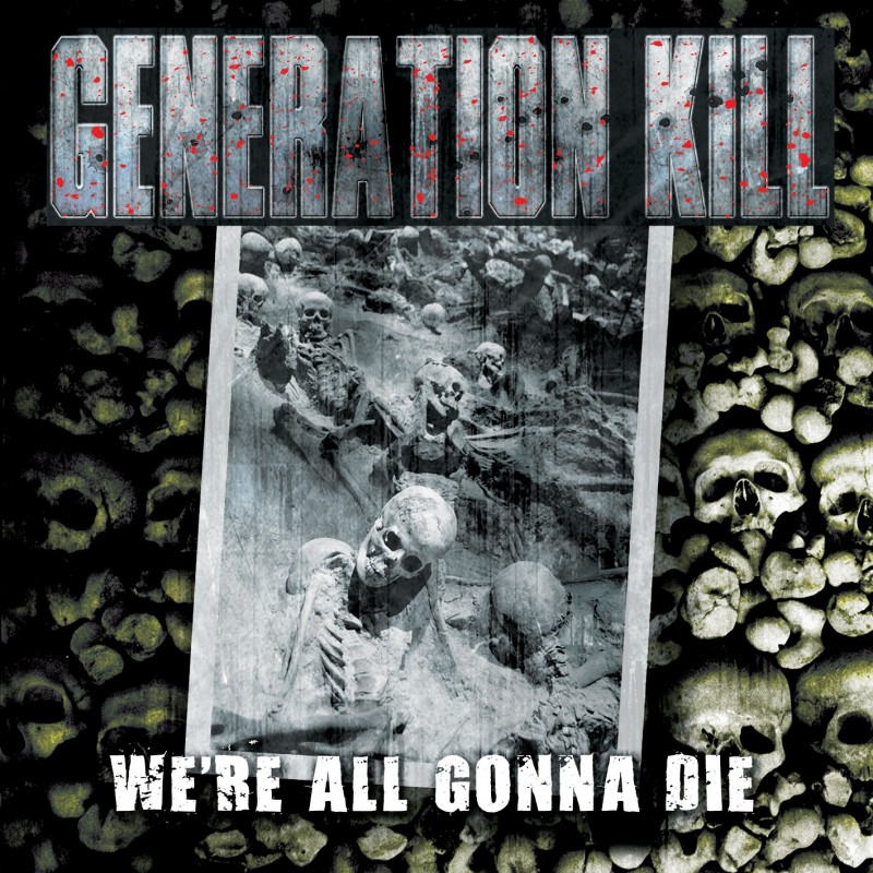 Generation Kill - We're All Gonna Die - Artwork