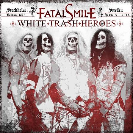 Fatal Smile - White Trash Heroes